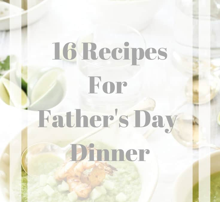 16 Recipes for Father's Day Dinner