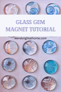 Glass Gem Magnet Tutorial