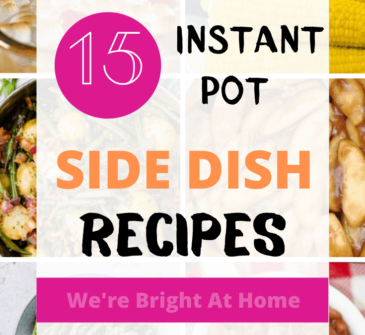 Instant Pot Side Dish Recipes corn, green beans, rice, sweet potato casserole