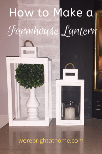 How to Make a Farmhouse Lantern